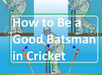 How to Become a Good Batsman?